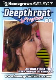 Deepthroat Virgins 40